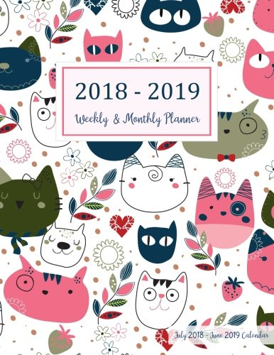 July 2018 - June 2019 Calendar: Two Year - 12 Months Daily Weekly Monthly Calendar Planner For Academic Agenda Schedule Organizer Logbook and Planner 2018-2019 8.5 x 11 (Volume 11)