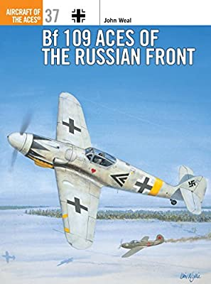 Bf 109 Aces of the Russian Front (Osprey Aircraft of the Aces No 37)