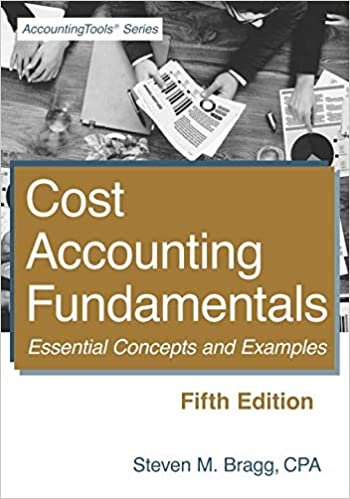 Cost Accounting Fundamentals: Fifth Edition: Essential