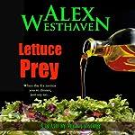 Lettuce Prey: Death by Veggies | Alex Westhaven