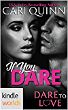 Dare To Love Series: If You Dare (Kindle Worlds Novella)