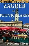 Croatia Traveller s Zagreb and Plitvice Lakes 2019