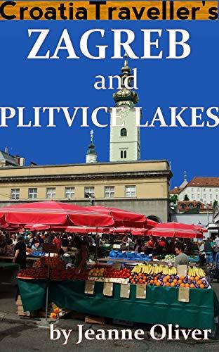 Croatia Traveller's Zagreb and Plitvice Lakes 2019 ()