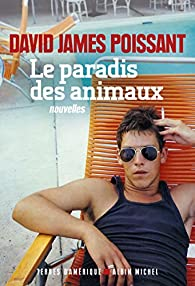 Le paradis des animaux par David-James Poissant