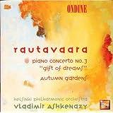 Rautavaara: Piano Concerto No. 3: Gift of Dreams / Autumn Gardens