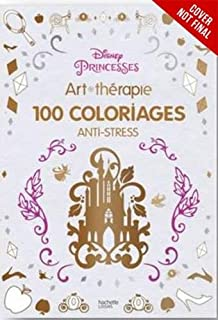 Art Of Coloring Disney Princess 100 Images To Inspire Creativity And Relaxation Therapy