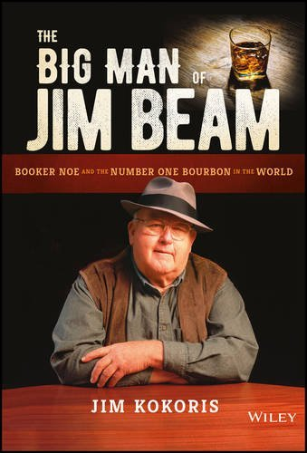 the-big-man-of-jim-beam-booker-noe-and-the-number-one-bourbon-in-the-world-by-jim-kokoris-2016-09-13