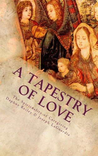 - A Tapestry of Love: The Spirituality of Caregiving