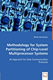 Methodology for System Partitioning of Chip-Level Multiprocessor Systems, Winthir Brunnbauer, 3836491915