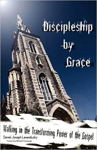 Discipleship by Grace by Derek Joseph Levendusky (2010-01-01)