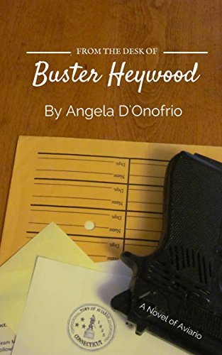 From the Desk of Buster Heywood (Aviario Book 1)
