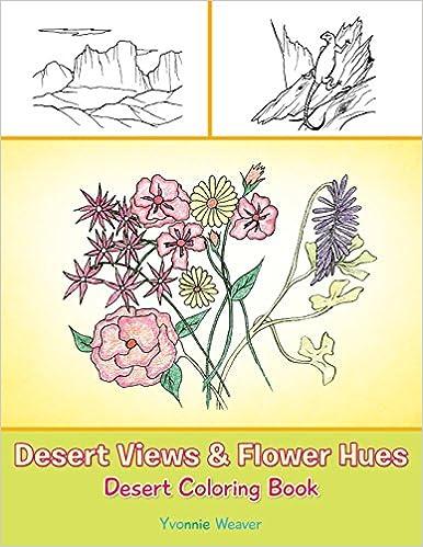 desert views flower hues desert coloring book yvonnie weaver