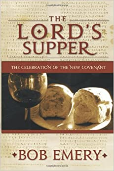 The Lord's Supper: The Celebration of the New Covenant