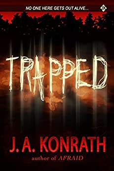 Trapped - A Novel of Terror (The Konrath Horror Collective) by [Konrath, J.A., Jack Kilborn]
