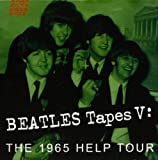 Beatles Tapes V: the 1965 Help Tour