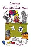 Secrets of a Bar Mitzvah Mom, Nancy Berk, 0595346162