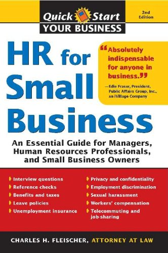 (HR for Small Business: An Essential Guide for Managers, Human Resources Professionals, and Small Business Owners (Quick Start Your Business Book 0))