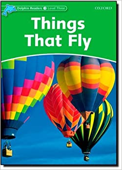 Book Dolphin Readers: Level 3: 525-Word Vocabulary Things That Fly by Richard Northcott (2010-07-15)