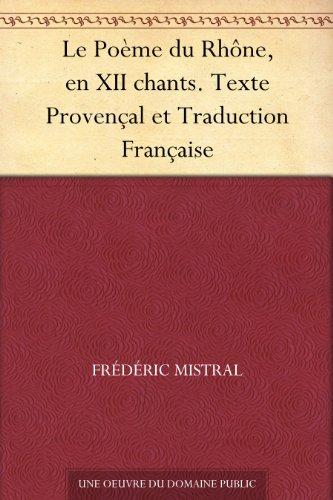 Le Poème du Rhône, en XII chants. Texte Provençal et Traduction Française (French Edition) (Provencal Print)