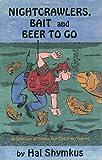 Nightcrawlers, Bait and Beer to Go, Hal Shymkus, 0923568190
