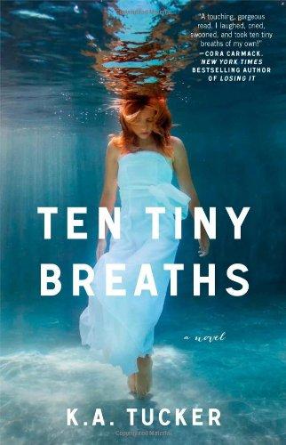 Ten Tiny Breaths: A Novel (The Ten Tiny Breaths Series) by Brand: Atria Books