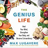 The Genius Life: Heal Your Mind, Strengthen Your
