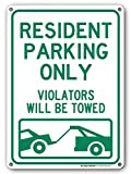 Resident Parking Only Violators Will Be Towed Sign - 10'x14' - .040 Rust Free Aluminum - Made in USA - UV Protected and Weatherproof - A82-691AL
