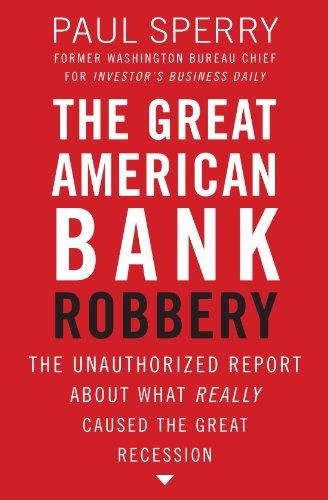the-great-american-bank-robbery-the-unauthorized-report-about-what-really-caused-the-great-recession