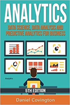 Analytics: Data Science, Data Analysis And Predictive Analytics For Business Downloads Torrent