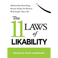 The 11 Laws of Likability: Relationship Networking . . . Because People Do Business with People They Like