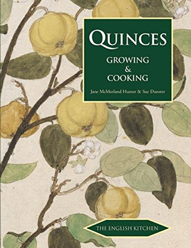 Read Online Quinces: Growing & Cooking (The English Kitchen) pdf epub