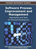 Software Process Improvement and Management : Approaches and Tools for Practical Development, Shukor Sanim Mohd Fauzi, 1613501412