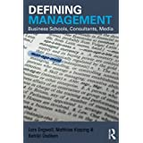 Defining Management: Business Schools, Consultants, Media