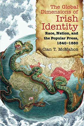 - The Global Dimensions of Irish Identity: Race, Nation, and the Popular Press, 1840-1880