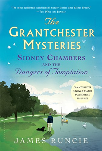 Sidney Chambers and The Dangers of Temptation: Grantchester Mysteries 5 (Sidney Chambers And The Shadow Of Death)