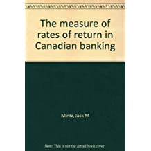 The measure of rates of return in Canadian banking