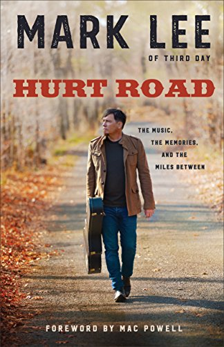 Hurt Road: The Music, the Memories, and the Miles Between by [Lee, Mark]