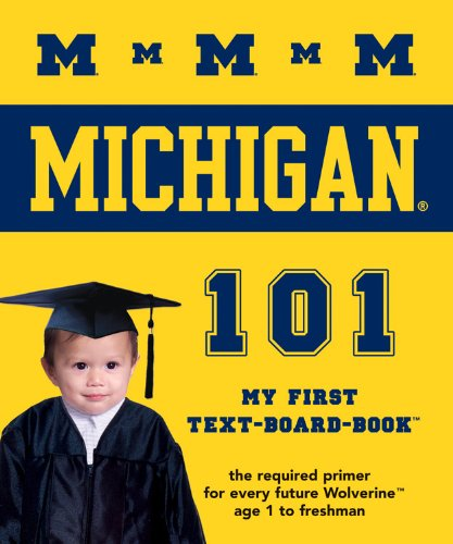 University of Michigan 101: My First Text-board-book (University 101 Board - Is M Michigan For