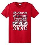 My Favorite Wrestling Star Calls Me Mom Ladies T-Shirt 3XL Red