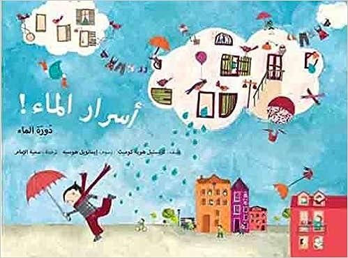 Asrar Al Mae Daourat Al Mae A L Eau Le Cycle De L Eau Arabe Ohe La Science Huet Gomez Christel 9789954486566 Amazon Com Books