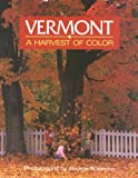 Vermont : A Harvest of Color, , 093305081X