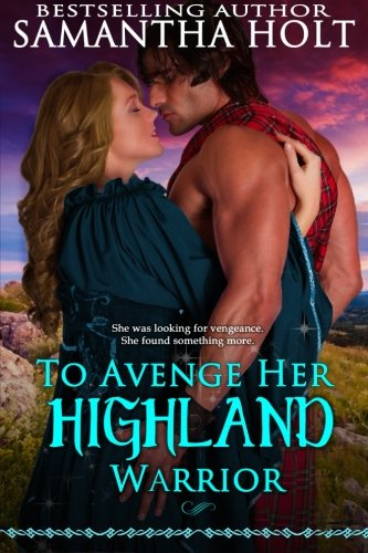 To Avenge Her Highland Warrior (Highland Fae Chronicles) (Volume 3)