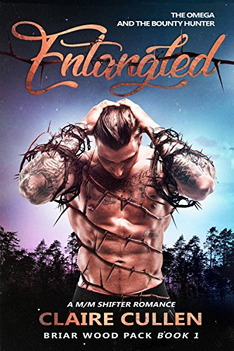 Entangled: The Omega and the Bounty Hunter: A M/M Shifter Romance (Briar Wood Pack Book 1)