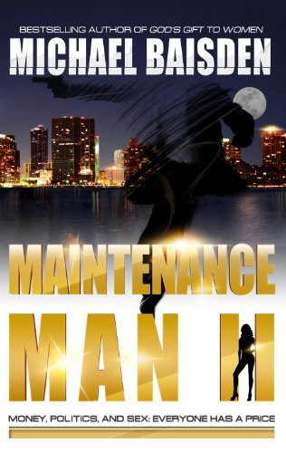 Maintenance Man II: Money, Politics & Sex: Everyone Has A Price