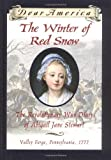 By Kristiana Gregory The Winter of Red Snow: The Revolutionary War Diary of Abigail Jane Stewart, Valley Forge, Pennsylva (Library Binding) [Hardcover]