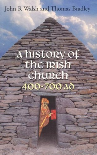 A History of the Irish Church 400-700 A.D.