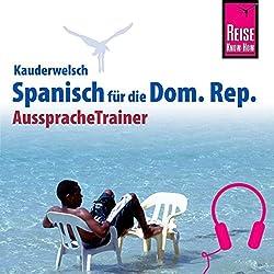 Spanisch für die Dominikanische Republik (Reise Know-How Kauderwelsch AusspracheTrainer)