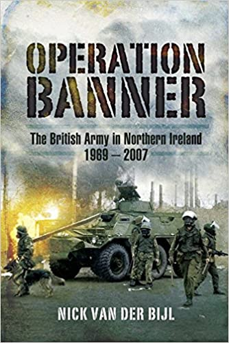 15cc880fb5 Operation Banner  The British Army in Northern Ireland 1969 – 2007 Reprint  Edition