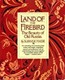 Front cover for the book Land of the Firebird: The Beauty of Old Russia by Suzanne Massie