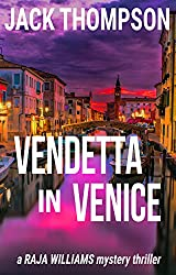 Vendetta in Venice (Raja Williams Mystery Thriller Series Book 6)